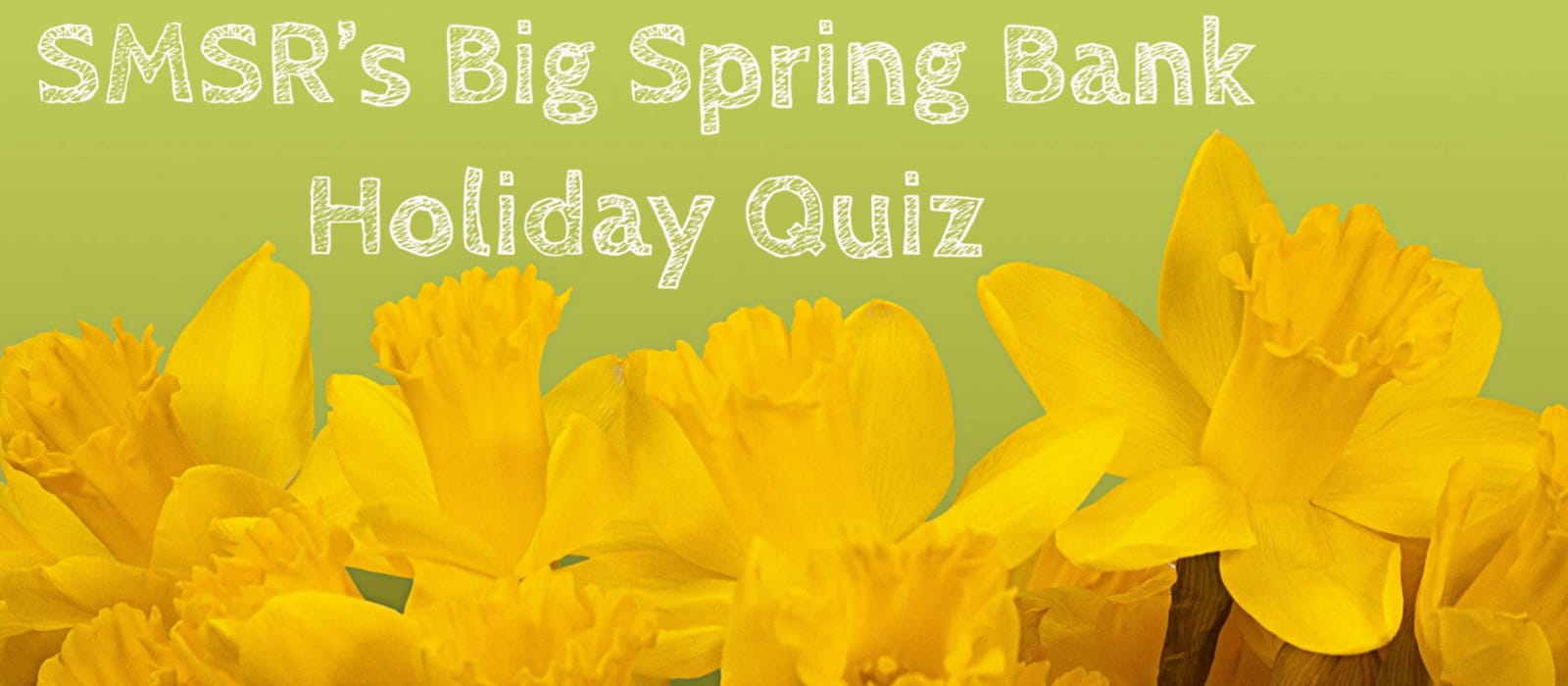 SMSR's Big Spring Bank Holiday Quiz!